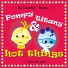 Pompy and Titany - Hot Things ebook by Kriss Keller