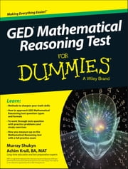 GED Mathematical Reasoning Test For Dummies ebook by Murray Shukyn,Achim K. Krull