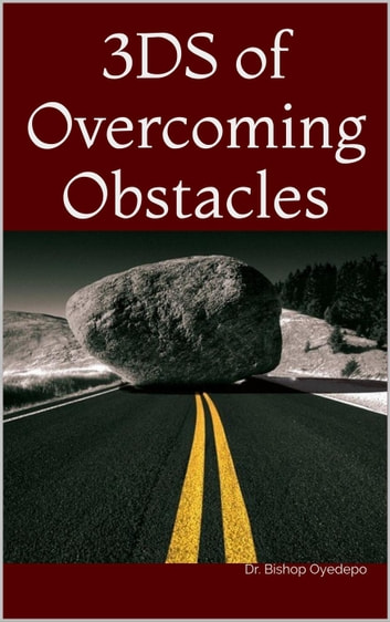 3DS of Overcoming Obstacles eBook by Dr  Bishop Oyedepo
