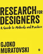 Research for Designers - A Guide to Methods and Practice ebook by Gjoko Muratovski