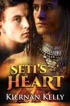 Seti's Heart ebook by Kiernan Kelly