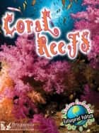 Coral Reefs ebook by Precious McKenzie, Britannica Digital Learning