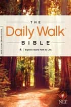 The Daily Walk Bible NLT ebook by Tyndale