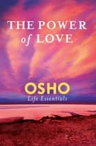 The Power of Love ebook by Osho