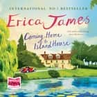 Coming Home to Island House audiobook by Erica James