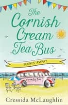 Scones Away! (The Cornish Cream Tea Bus, Book 3) 電子書 by Cressida McLaughlin
