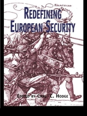 Redefining European Security ebook by Carl C. Hodge,Carl C. Hodge