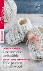 Une surprise irrésistible - Folle passion à Hollywood ebook by Lauren Canan, Vicki Lewis Thompson