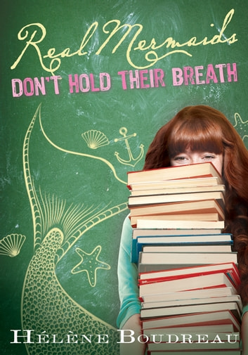 Real Mermaids Don't Hold Their Breath ebook by Helene Boudreau