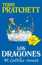 Los dragones del castillo Ruinoso ebook by Terry Pratchett