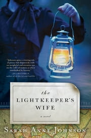 The Lightkeeper's Wife - A Novel ebook by Sarah Anne Johnson