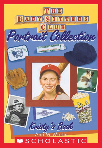 Kristy's Book (The Baby-Sitters Club Portrait Collection) ebook by Ann M. Martin