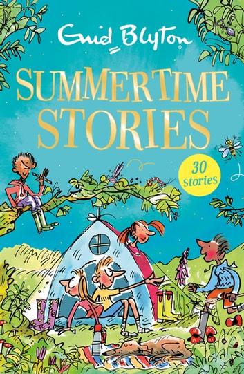 Summertime Stories - Contains 30 classic tales ebook by Enid Blyton