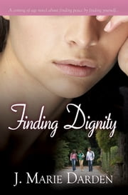 Finding Dignity ebook by J. Marie Darden