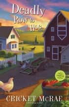Deadly Row to Hoe ebook by Cricket McRae