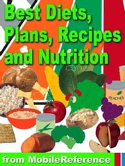 Best Diets, Plans, Recipes And Nutrition (Mobi Health) ebook by MobileReference