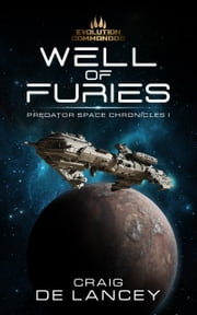Well of Furies - Predator Space Chronicles I ebook by Craig DeLancey