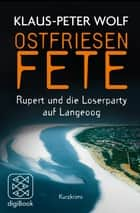 Ostfriesenfete. Rupert und die Loser-Party auf Langeoog. ebook by Klaus-Peter Wolf
