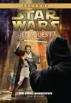 Star Wars: Jedi Quest: The Final Showdown - Book 10 ebook by Jude Watson
