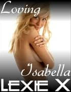 Loving Isabella ebook by