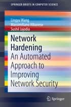 Network Hardening ebook by Lingyu Wang,Massimiliano Albanese,Sushil Jajodia