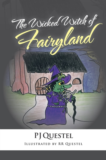 The Wicked Witch of Fairyland ebook by PJ Questel