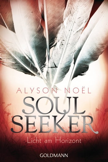 Licht am Horizont - Soul Seeker 4 - Roman ebook by Alyson Noël