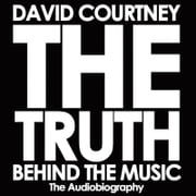 THE TRUTH BEHIND THE MUSIC - The Autobiography ebook by David Courtney