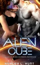 Alien Cube - Prequel - Alien Cube, #0.5 ebook by Ashley L. Hunt