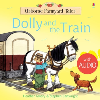 Dolly and the Train: For tablet devices ebook by Heather Amery