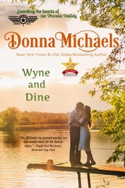 Wyne and Dine - Citizen Soldier Series, #1 ebook by Donna Michaels