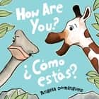 How Are You? / ¿Cómo estás? ebook by Angela Dominguez