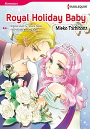 ROYAL HOLIDAY BABY - Harlequin Comics ebook by MIEKO TACHIBANA, LEANNE BANKS