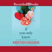 If You Only Knew audiobook by Kristan Higgins