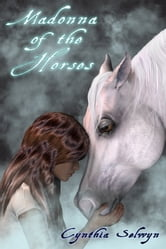 Madonna of the Horses ebook by Cynthia Selwyn