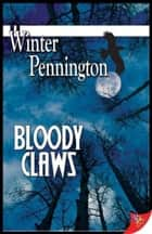 Bloody Claws ebook by Winter Pennington