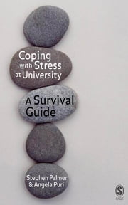 Coping with Stress at University - A Survival Guide ebook by Professor Stephen Palmer,Angela Puri