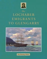 The Lochaber Emigrants to Glengarry ebook by R.B. Fleming