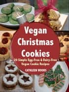 Vegan Christmas Cookies ebook by Cathleen Woods