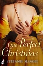 One Perfect Christmas: Novella ebook by Stefanie Sloane