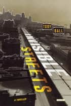 Invisible Streets ebook by Toby Ball