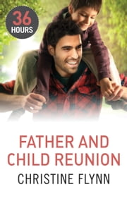 Father and Child Reunion ebook by Christine Flynn