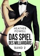 Das Spiel des Milliardärs - Band 2 ebook by Heather L. Powell