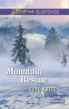 Mountain Rescue ebook by Hope White