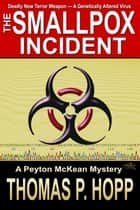 The Smallpox Incident ebook by Thomas P Hopp