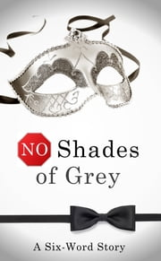 No Shades of Grey - A Six-Word Story ebook by Rosen Trevithick