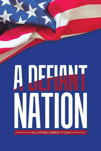 A Defiant Nation ebook by Clifford Simmie Tyus
