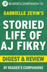 The Storied Life of A. J. Fikry by Gabrielle Zevin | Digest & Review ebook by Reader's Companions