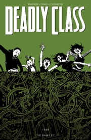 Deadly Class Vol. 3: The Snake Pit ebook by Rick Remender,Wesley Craig