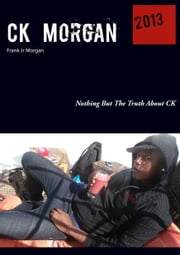CK Morgan ebook by Frank Jr Morgan,Jimmy Jones,Brian Jones